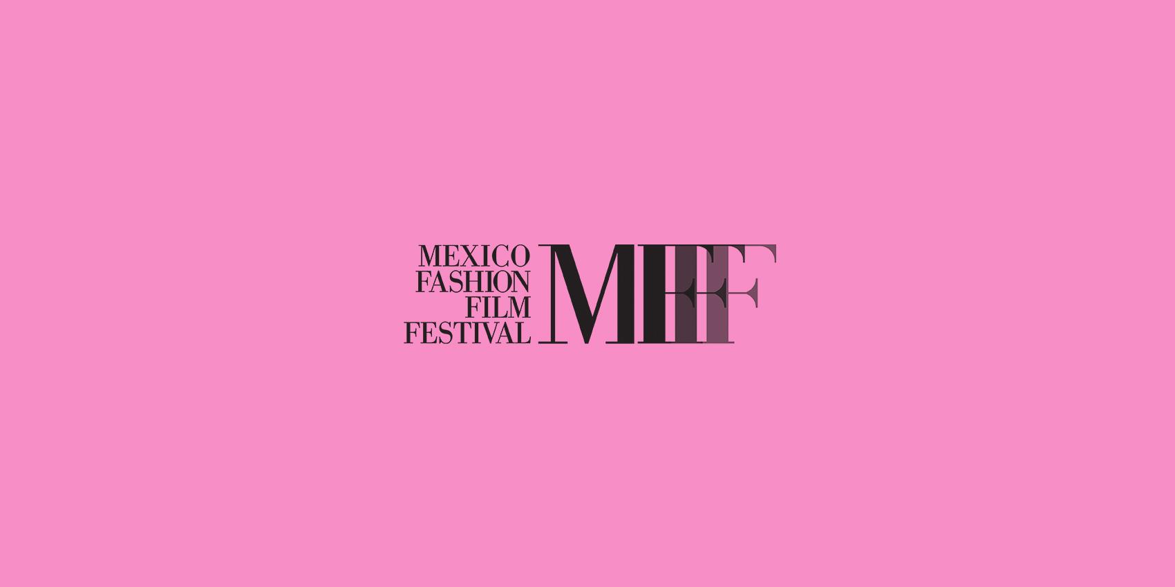 LLEGA LA III EDICIÓN DE MEXICO FASHION FILM FESTIVAL A LA CDMX