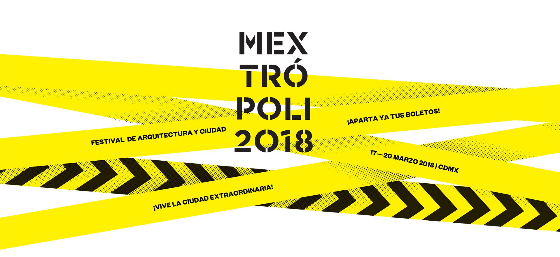 ¡Vive la ciudad extraordinaria en Mextrópoli 2018!
